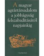A magyar agrártársadalom a jobbágyság felszabadításától napjainkig - Gunst Péter, Niederhauser Emil