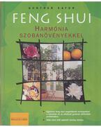 Feng Shui - Harmónia szobanövényekkel - Günther Sator