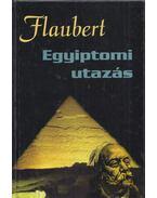 Egyiptomi utazás - Gustave Flaubert