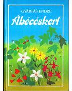 Ábécéskert - Gyárfás Endre