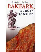 Bakfark, Európa lantosa - Gyárfás Endre