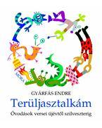 Terüljasztalkám - Óvodások versei újévtől szilveszterig - ÜKH 2012 - Gyárfás Endre