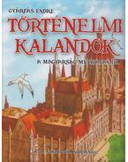 Történelmi kalandok a magyarság múltjában III. - Gyárfás Endre