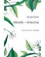 Zöldág - Zuhatag - Válogatott versek - Gyárfás Endre