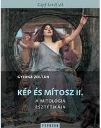 Kép és mítosz II. - Gyenge Zoltán
