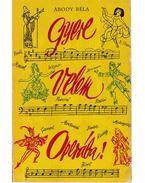 Gyere velem Operába! (dedikált) - Abody Béla