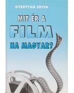 Mit ér a film ha magyar? - Gyertyán Ervin