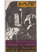 Engedély gyilkolásra / A fekete pelerin (OROSZ) - Ross MacDONALD, Randon Noel