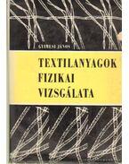 Textilanyagok fizikai vizsgálata - Gyímesi János