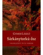 Sárkánytorkú ősz - Gyimesi László