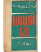 Gyógyító szó - Dr. Buga László