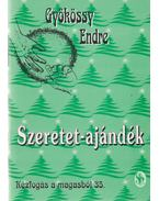 Szeretet-ajándék - Gyökössy Endre