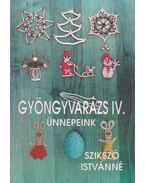 Gyöngyvarázs IV. - Szikszó Istvánné