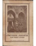 Gyöngyvirágok és margaréták Szent Margit oltárán - P. Bőle Kornél O.P.