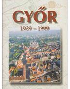 Győr 1939-1999 - Winkler Gábor