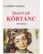 Magyar körtánc (dedikált) - Györffy Rózsa