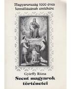 Szent magyarok történetei - Györffy Rózsa