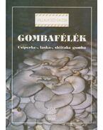 Gombafélék - Győrfi Júlia, Kovácsné Gyenes Melinda, Mártonffy Béla