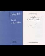 Levél a Mesterhez (Ungvári Tamásnak dedikált példány) - György Péter