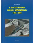 A magyar katonai repülés kronológiája 1945–2008 - Győri János