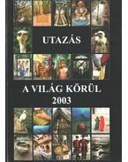Utazás a világ körül - 2003 - Győri Lajos