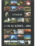 Utazás a világ körül - 2004 - Győri Lajos