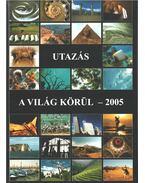 Utazás a világ körül - 2005 - Győri Lajos