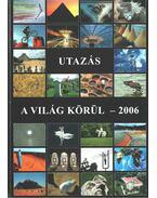 Utazás a világ körül - 2006 - Győri Lajos