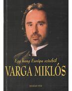 Egy hang Európa szívéből - Varga Miklós - Győri Magda