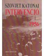 Szovjet katonai intervenció 1956 - Györkei Jenő, Horváth Miklós