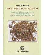 Archaeobotany in Hungary - Gyulai Ferenc