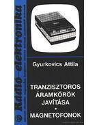 Tranzisztoros áramkörök javítása - Magnetofonok - Gyurkovics Attila