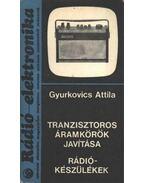 Tranzisztoros áramkörök javítása - Rádiókészülékek - Gyurkovics Attila