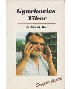 A szent bal (dedikált) - Gyurkovics Tibor