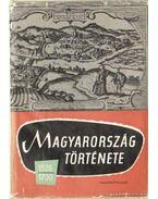 Magyarország története 1526-1790 - H. Balázs Éva, Makkai László