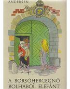 A borsóhercegnő/Bolhából elefánt - H.C. Andersen