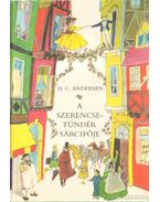 A szerencsetündér sárcipője - H.C. Andersen