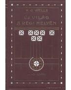 Új világ a régi helyén I-II. kötet - H.G. Wells