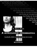 A betűcivilizáció szétrobbanása - Szombathy Bálint szupergutenbergi univerzuma - H. Nagy Péter