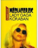 Médiaterek Lady Gaga korában - H. Nagy Péter
