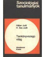 Tankönyvszagú világ - H. Sas Judit, Háber Judit