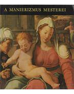 A manierizmus mesterei - H. Takács Marianna