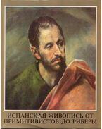 Spanyol festészet a primitívektől Riberáig (orosz) - H. Takács Marianna