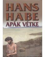 Apák vétke - Habe, Hans
