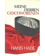 Meine Herren Geschworenen - Zehn große gerichtsfälle aus der Geschichte des Verbrechens - Habe, Hans