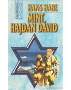 Mint hajdan Dávid - Habe, Hans