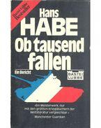 Ob tausend fallen - Habe, Hans