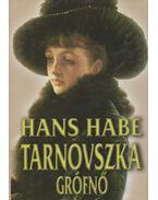 Tarnovszka grófnő - Habe, Hans