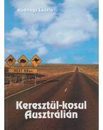 Keresztül-kosul Ausztrálián (dedikált) - Hadnagy László