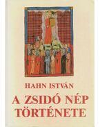 A zsidó nép története - Hahn István